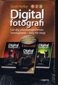 Digitalfotografi : lär dig yrkesfotografernas hemligheter - steg för steg! Paketutgåva 3 delar