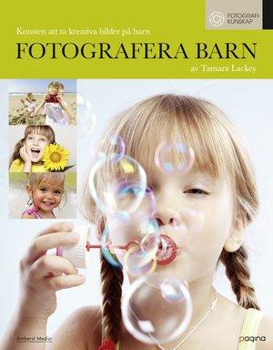 Fotografera barn : konsten att ta kreativa bilder på barn